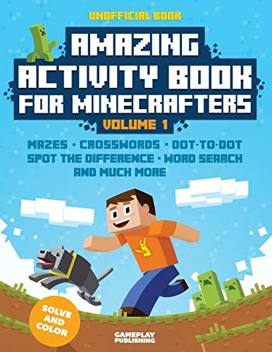 Amazing Activity Book For Minecrafters: Puzzles, Mazes, Dot-To-Dot, Spot The Difference, Crosswords, Maths, Word Search And More (Unofficial Book)