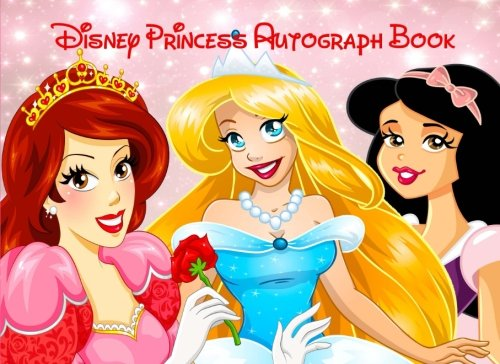 Disney Princess Autograph Book: Disney Autograph Book for Kids with Ariel, Cinderella and Snow White