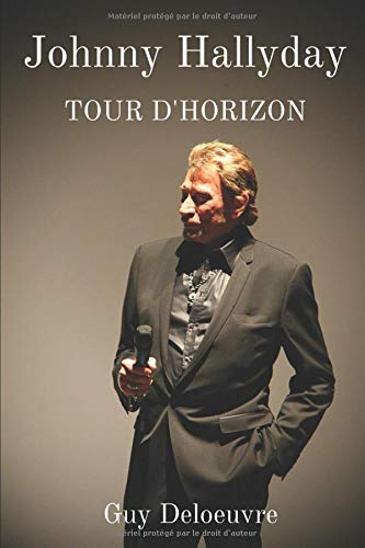 Johnny Hallyday: Tour d'Horizon
