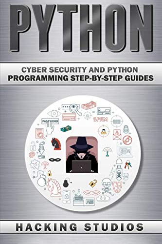 Python: Cyber Security and Python Programming Step-by-Step Guides par Hacking Studios