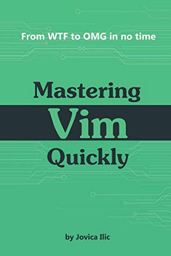 Mastering Vim Quickly: From WTF to OMG in no time par Jovica Ilic