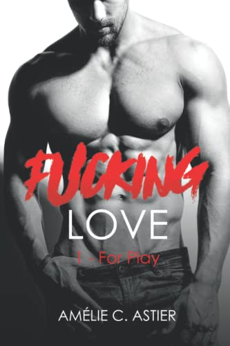 Fucking Love, Tome 1 : For Play par Amheliie