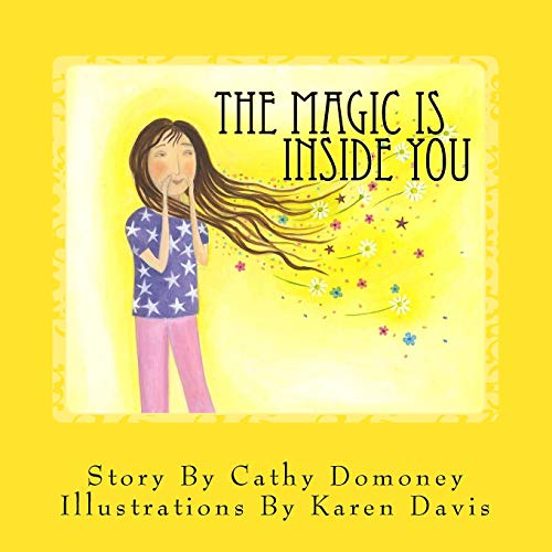 The Magic Is Inside You: Powerful & Positive Thinking For Confident Kids