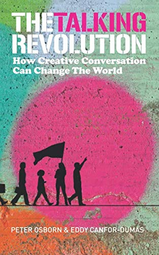 The Talking Revolution: How Creative Conversation Can Change The World par Peter Osborn, Eddy Canfor-Dumas