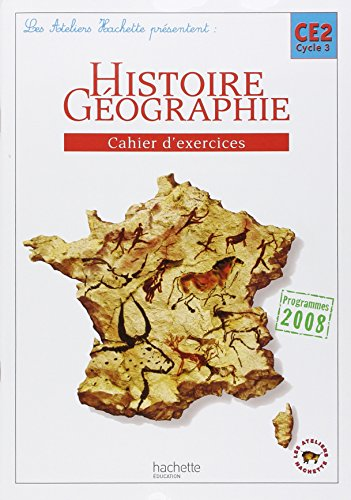 Histoire Géographie CE2 Cycle 3, Cahier d'exercices : Programmes 2008
