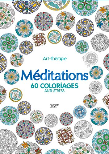 Méditations: 60 coloriages anti-stress