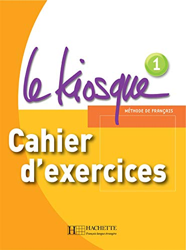 Le Kiosque 1 A1 : Cahier d'exercices