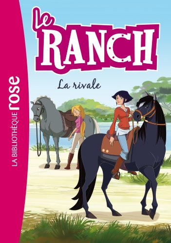 Le Ranch 02 - La rivale