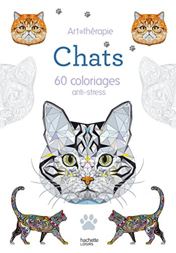 Chats: 60 coloriages anti-stress