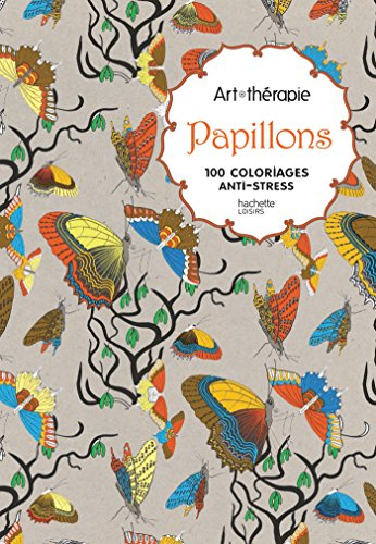 Papillons: 100 coloriages anti-stress