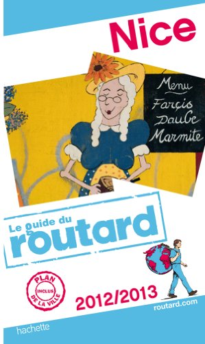 Guide du Routard Nice 2012/2013 par Collectif