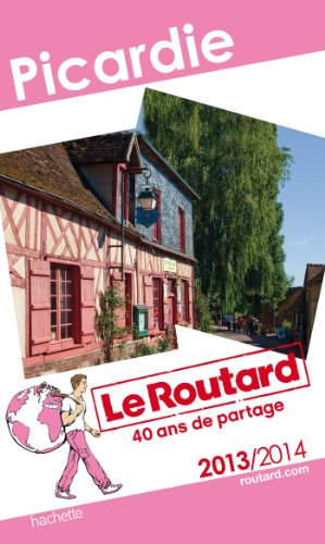 Le Routard Picardie 2013/2014