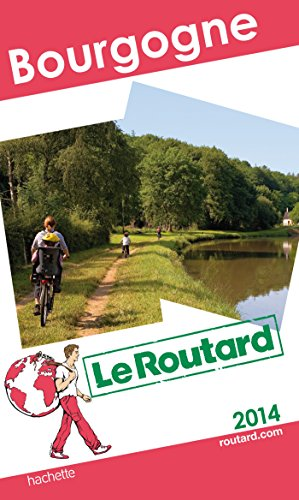 Guide du Routard Bourgogne 2014 par Collectif