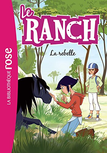Le Ranch 12 - La rebelle par Christelle Chatel, Télé Images Kids