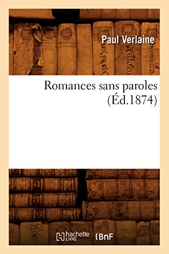 Romances sans paroles (Éd.1874) par Paul Verlaine