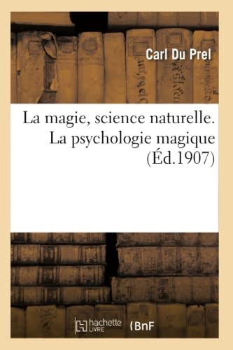 La magie, science naturelle. La psychologie magique