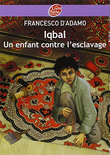Iqbal, un enfant contre l'esclavage par Francesco D'adamo