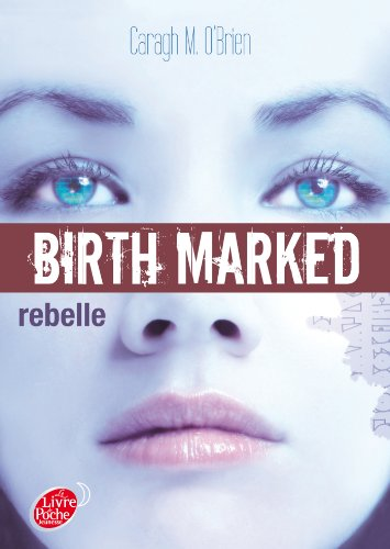 Birth Marked - Tome 1 - Rebelle