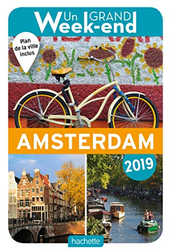 Guide Un Grand Week-end à Amsterdam 2019 par  Collectif
