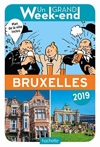 Guide Un Grand Week-end à Bruxelles 2019 par Collectif