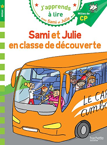 Sami et Julie CP Niveau 2 Sami et Julie en classe de découverte
