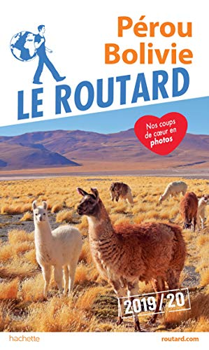 Guide du Routard Pérou, Bolivie 2019