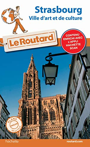 Guide du Routard Strasbourg: (ville d'Art et de culture)