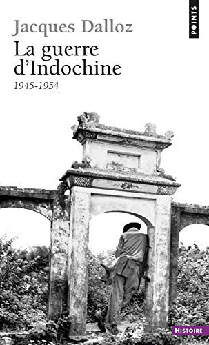 La guerre d'Indochine, 1945-1954 par Jacques Dalloz
