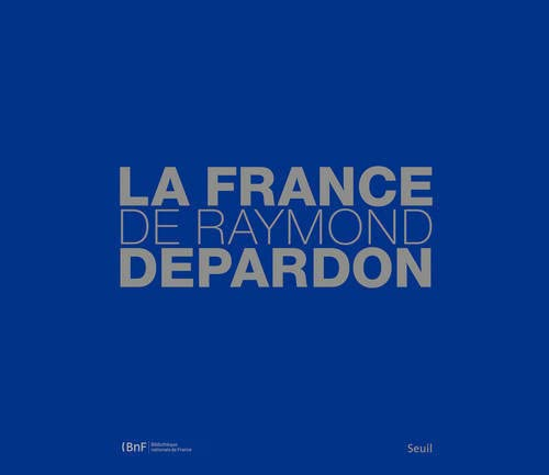 La France par Raymond Depardon