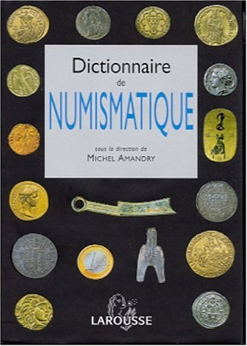 Dictionnaire de numismatique par Collectif, Michel Amandry