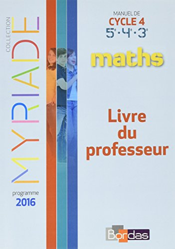 Maths Cycle 4 Myriade : Livre du professeur