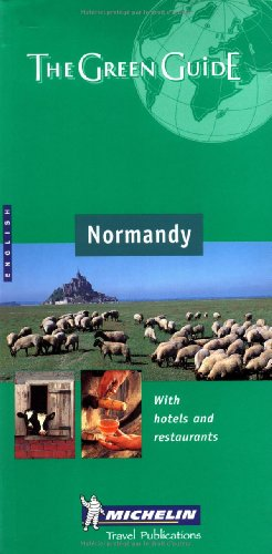 Michelin Travel Publications, Michelin Green Guide: Normandy (Michelin Green Guides)