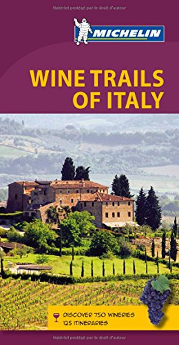 Michelin Wine Trails of Italy: Discover 750 Wineries 125 Itineraries