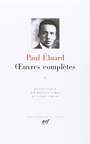 Eluard : Oeuvres complètes, tome 1 : 1913-1945