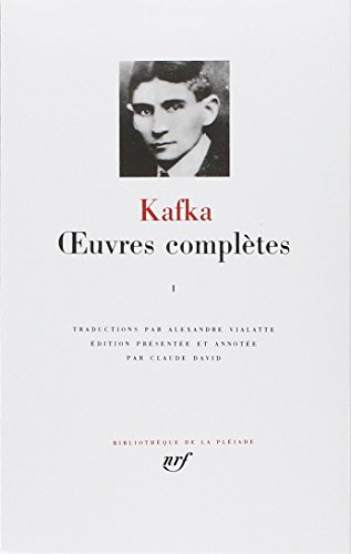 Kafka : Oeuvres complètes, tome 1