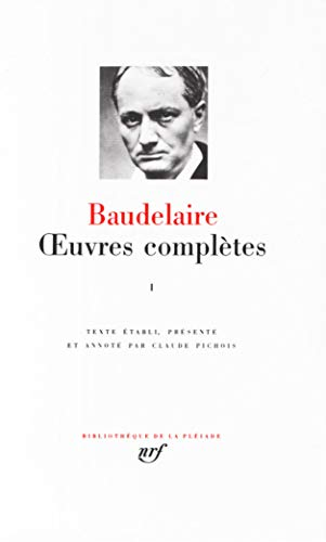 Baudelaire : Oeuvres complètes, tome 1