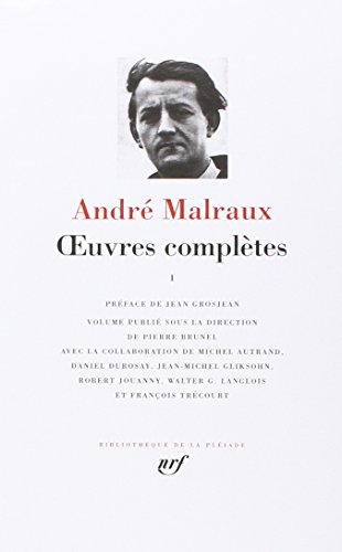 Malraux : Oeuvres complètes, tome 1