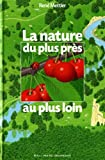 La nature du plus près au plus loin-visual
