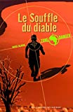 Couverture : Zone danger, Tome 1 : Le Souffle du Diable