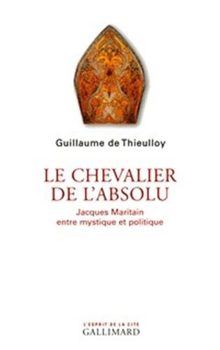 Le chevalier de l'absolu, jacques Maritain