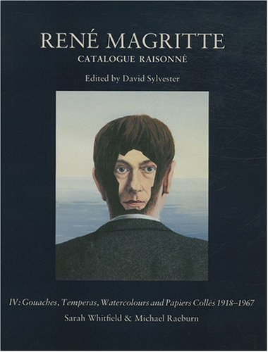 René Magritte - Catalogue raisonné, tome 4 : Gouaches temperas 1920-1967
