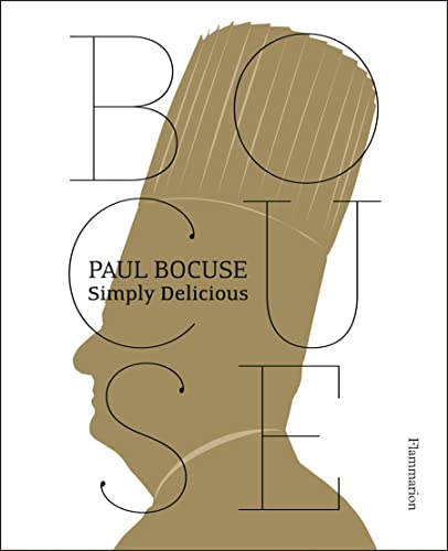 Paul Bocuse: Simply Delicious par  Paul Bocuse