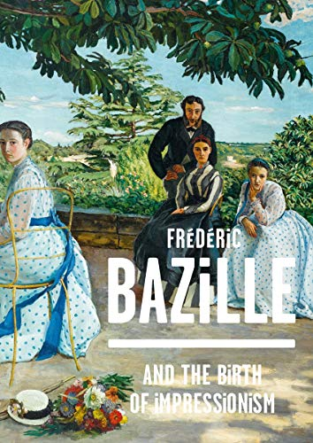 Frederic Bazille and the Birth of Impressionism par Michel Hilaire, Kimberly Jones