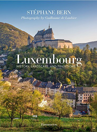 Luxembourg: History, Landscape, and Traditions par Stephane Bern