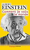 Albert Einstein (Auteur), Maurice Solovine (Traduction), R�gis Hanrion (Traduction) - Comment je vois le monde