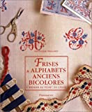 Frises & alphabets anciens bicolores à broder au point de croix
