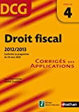 DCG 4 - Droit fiscal - Corrig�s des applications - Nathan 2012/2013