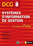 DCG 8 - Systmes d'information et de gestion - Le cours en fiches - Nathan 2012