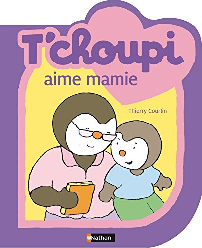 T'CHOUPI AIME MAMIE par THIERRY COURTIN
