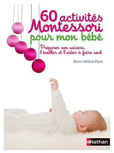 60 activités Montessori pour mon bébé